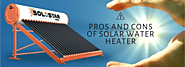 Some Pros And Cons Of Solar Water Heater That You Should Be Aware Of