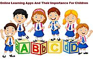 Website at https://www.articlepole.com/articles/178778/online-learning-apps-and-their-importance-for-children.php