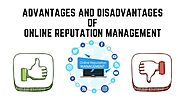 Advantages and Disadvantages of Online Reputation Management