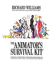 The Animator's Survival Kit: A Manual of Methods, Principles and Formulas for Classical, Computer, Games, Stop Motion...