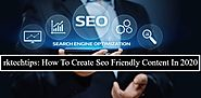How To Create Seo Friendly Content In 2020 » rktechtips
