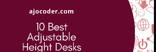 Headline for 10 Best Adjustable Height Desks