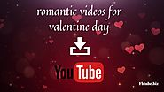 How to download romantic video songs from YouTube for valentine day