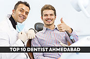 Top 10 Dentist in Ahmedabad, India-2020 Review - Doctors Directory India