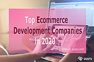 How to find Top Ecommerce Development Companies in 2020?