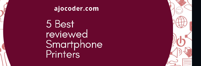 Headline for 5 Best reviewed Smartphone Printers