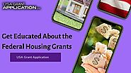 Get Educated About the Federal Housing Grants by USA Grant Application
