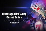 Advantages Of Playing Casino Online – Online Casino Benefits
