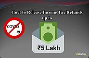 Government to Release Income Tax Refunds up to ₹5 lakh immediately