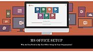 Why do You Need to Opt For Office Setup In Your Organization?