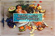 Do You Know How to Reuse Leftover Vegetable in Your Kitchen