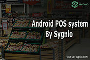 Do you know what are the key benefits of using Android POS system?