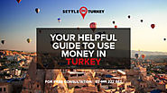 Your Helpful Guide to Use Money in Turkey - Settle in Turkey