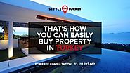 That's how you can easily buy property in turkey - Settle in Turkey
