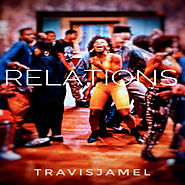 Relations, a song by Travisjamel on Spotify