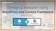 How to Design a Website Using WordPress and Genesis Framework