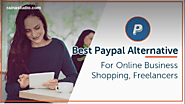 Best Paypal Alternative For Your Online Business (Business Guide)