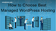 How to Choose Best Managed WordPress Hosting « RainaStudio