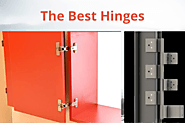 What is actual realistic advice on picking the best hinges?