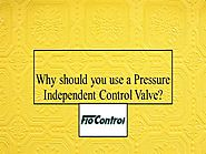 Why Should You Use a Pressure Independent Control Valve |authorSTREAM