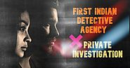 Best Private Detective Agency in Gurgaon - Find Best Private Detective Agencies in Delhi | Private Investigator
