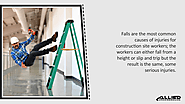 • Falls are the most common causes of injuries for construction site workers; the workers can either fall from a heig...