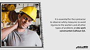 • It is essential for the contractor to observe safety measures to avoid injuries to the workers and all other types ...