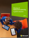 Windows 8 Deployment Planning: Guide for Education