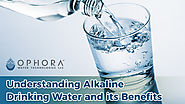 Understanding Alkaline Drinking Water and its Benefits – Ophora Water