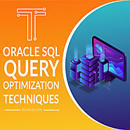 Oracle SQL Query Optimization Techniques Made Easy with Tosska