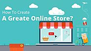 How To Create A Greate Online Store?