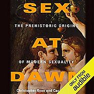 Amazon.com: Sex at Dawn: How We Mate, Why We Stray, and What It Means for Modern Relationships (Audible Audio Edition...