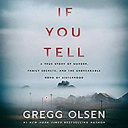 Amazon.com: If You Tell: A True Story of Murder, Family Secrets, and the Unbreakable Bond of Sisterhood (Audible Audi...