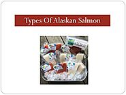 Types Of Alaskan Salmon