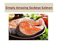 Simply Amazing Sockeye Salmon