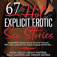 67 Hot Explicit Erotic Sex Stories: Swingers, BDSM, Spanking, Bisexual, Paranormal Threesomes, BBW Erotica, Lesbian F...