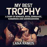 Amazon.com: My Best Trophy: A Story of Bondage, BDSM, Dominance, Submission and Sadomasochism (Audible Audio Edition)...