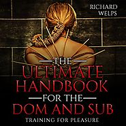 BDSM: The Ultimate Handbook for the Dom and Sub: Training for Pleasure
