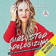 Amazon.com: Girl, Stop Apologizing (Audible Exclusive Edition): A Shame-Free Plan for Embracing and Achieving Your Go...