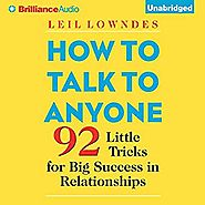 Amazon.com: How to Talk to Anyone: 92 Little Tricks for Big Success in Relationships (Audible Audio Edition): Leil Lo...