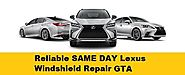 Get Lexus Windshield Repair Services SAME DAY in Greater Toronto Area