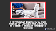 • If the workers injury is such that they can return to work but can't earn the same wages as before, they may be sub...