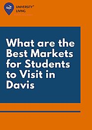 What are the best markets for students to visit in davis