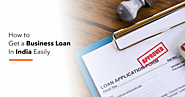 How To Get A Business Loan In India Easily? - Postesy