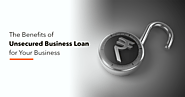 The Benefits Of Unsecured Business Loan For Your Business - Postesy