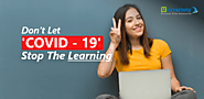 Don't Let COVID - 19 Stop The Learning | Univariety