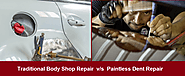 Paintless Dent Repair v/s Traditional Body Shop Dent Removal Method…which one to choose?
