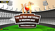 Top 10 Tips and Tricks to Improve your Fantasy Cricket in 1 week - Fsl11 Blog
