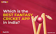Which is the best fantasy cricket app in India? - Fsl11 Blog