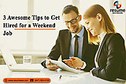 3 Awesome tips to get hired for a weekend job